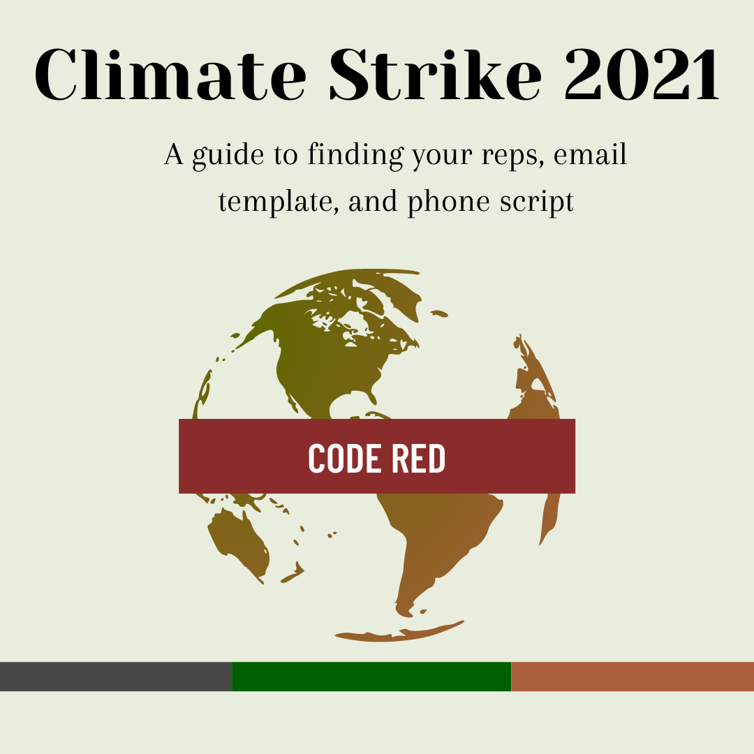 Climate strike 2021, a guide to finding your reps, email template, and phone script. Underneath text is a graphic of the earth with the words code red.