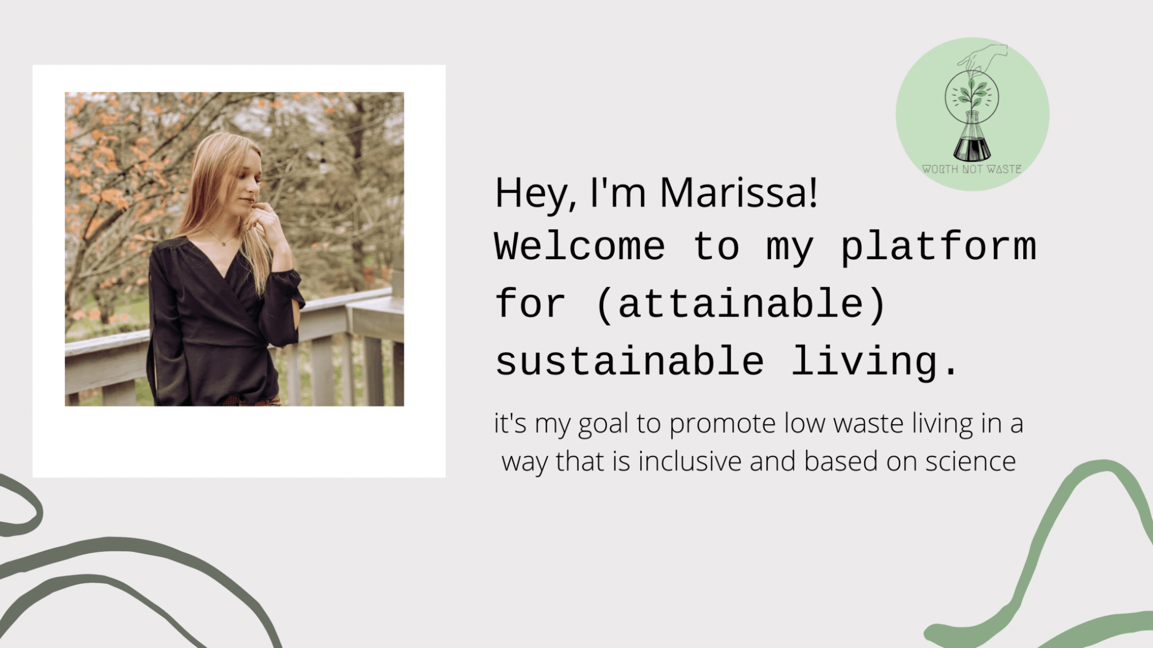 Hey, I'm Marissa! Welcome to my platform for (attainable) sustainable living(4)